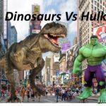 Халк против динозавра, халк и динозавр